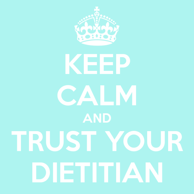 keep-calm-and-trust-your-dietitian-6